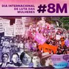 #8M: uma reflexão sobre as lutas pelos direitos das Mulheres